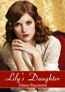 Lily's Daughter by Diana Raymond