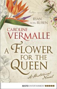 A Flower for the Queen by Ryan von Ruben and Caroline Vermalle