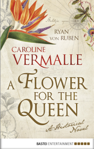 A Flower for the Queen by Ryan von Ruben and Caroline Vermalle