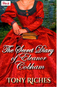 The Secret Diary of Eleanor Cobham by Tony Riches