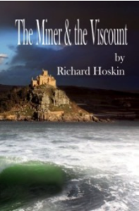 The Miner & The Viscount by Richard Hoskin