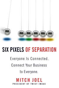 Six Pixels of Separation by Mitch Joel