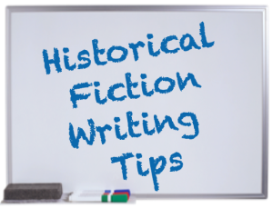 Historical Fiction Writing Tips
