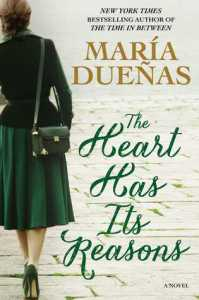 the-heart-has-its-reasons-maria-duenas