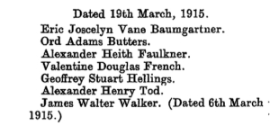 From the London Gazette March 1915: The Undermentioned to be temporary second Lieutenants