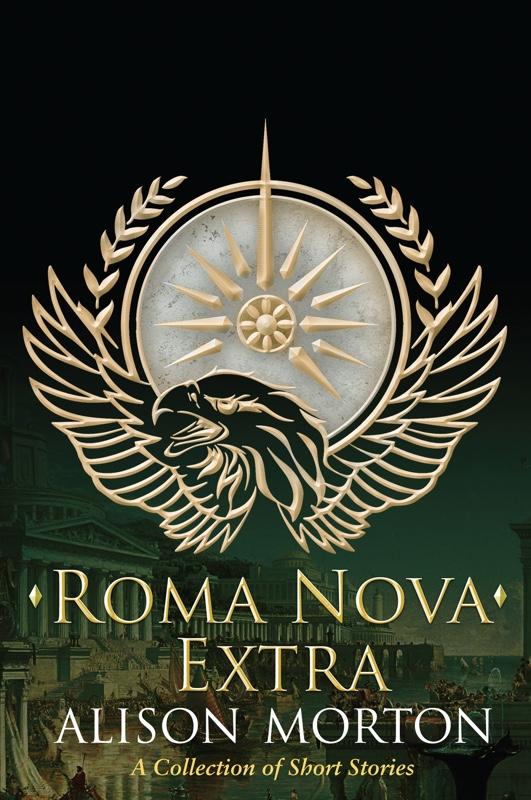 Roma Nova Extra by Alison Morton
